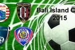 Bali Island Cup 2015 (Ligaindonesia.co.id)