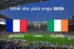 KUIS TEBAK SKOR PIALA EROPA PRANCIS 2016 : Prancis vs Irlandia