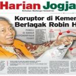 HARIAN JOGJA HARI INI : Koruptor di Kemenhub Berlagak Robin Hood