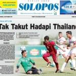 SOLOPOS HARI INI : Piala AFF U-18: Tak Takut Hadapi Thailand