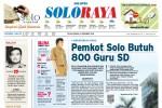SOLOPOS HARI INI : Soloraya Hari Ini: Pemkot Solo Butuh 800 Guru SD hingga Kasus Kantor BPSK