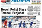 SOLOPOS HARI INI : Chelsea Juara EPL hingga Kesaksian Novel Baswedan