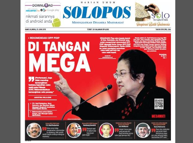 SOLOPOS HARI INI : Rekomendasi DPP PDIP di Tangan Mega