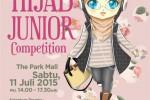 Hijab Junior Competition - The Park Mall, Sabtu, 11 Juli 2015 Pukul 14.00 - 17.30 WIB