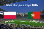 KUIS TEBAK SKOR PIALA EROPA PRANCIS 2016 : Polandia vs Portugal