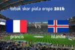 KUIS TEBAK SKOR PIALA EROPA PRANCIS 2016 : Prancis vs Islandia