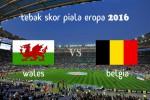 KUIS TEBAK SKOR PIALA EROPA PRANCIS 2016 : Wales vs Belgia