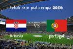 KUIS TEBAK SKOR PIALA EROPA PERANCIS 2016 : Kroasia vs Portugal
