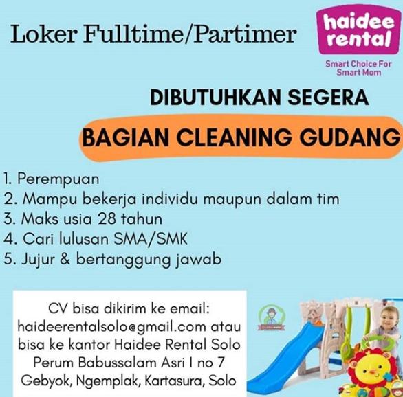 Loker Solo Fulltime/Partimer Bagian Cleaning Gudang Di Haidee Rental Solo