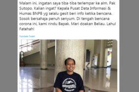 Sutopo dirindukan di tengah bencana nasional virus corona di Indonesia. (Istimewa)