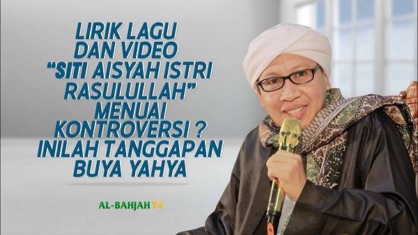 Buya Yahya Tanggapi Lagu Hits Aisyah Istri Rasulullah, Tak Tega Baca Liriknya