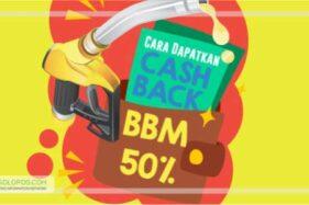 Ketentuan & Cara Nikmati Cashback 50% Saat Beli BBM