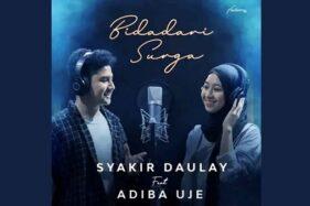 Lirik Lagu Bidadari Surga - Syakir Daulay feat Adiba Uje