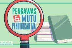 Pengawas dan Mutu Pendidikan MA