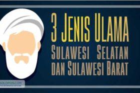 3 Jenis Ulama Sulawesi Selatan dan Sulawesi Barat