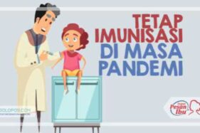Tak Perlu Ragu Imunisasi di Masa Pandemi