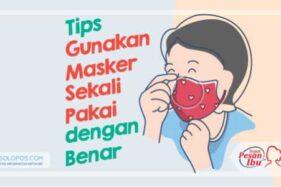 Tips Gunakan Masker Sekali Pakai