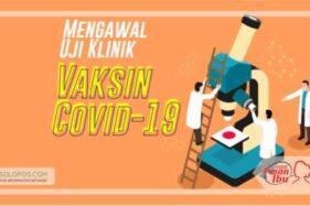 Serba-Serbi Uji Klinis Vaksin Covid-19