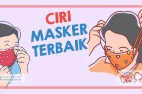 Jangan Salah Pilih! Ini Ciri Masker Terbaik