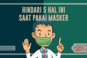 Hindari 5 Kesalahan Ini Saat Pakai Masker!
