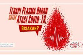 Terapi Plasma Darah untuk Covid-19