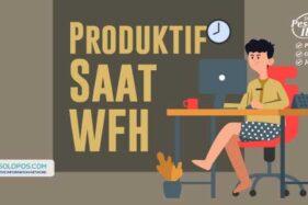 Tips Tetap Produktif Saat WFH