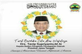 Kabar Duka: Kepala Bapenda Jateng Tavip Supriyanto Meninggal Dunia