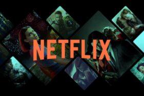 Netflix Pasang Fitur Baru Batasi Pengguna Agar Tak Berbagi Password