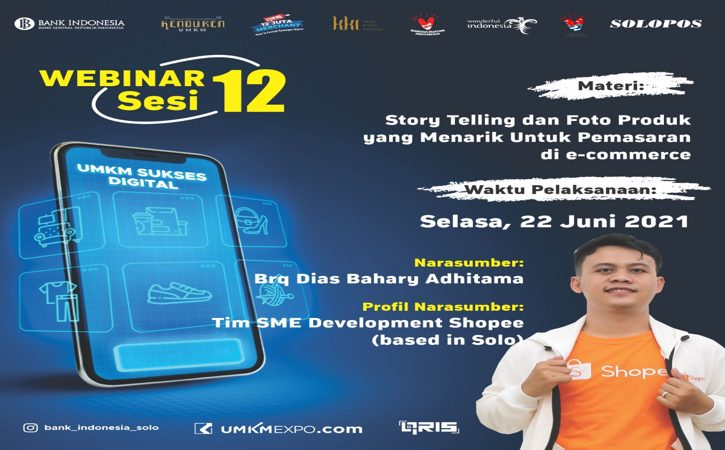 Webinar Sesi 12 UMKM Sukses Digital bertema Story Telling dan Foto Produk yang Menarik untuk Pemasaran di E Commerce pada Selasa (22/6/2021).