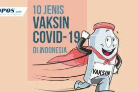 10 Jenis Vaksin Covid-19 di Indonesia